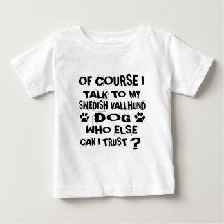 OF COURSE I TALK TO MY SWEDISH VALLHUND DOG DESIGN BABY T-Shirt