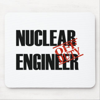 OFF DUTY NUCLEAR ENGINEER LIGHT MOUSE PAD