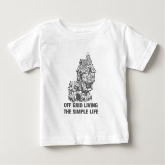 Off Grid Living - The Simple Life Baby T-Shirt