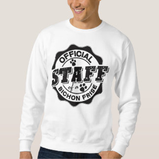 Official Staff of a Bichon Frise Sweatshirt