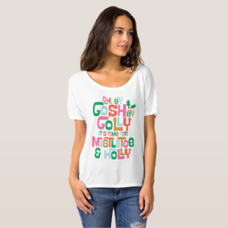 Oh By Gosh, By Golly! T-Shirt