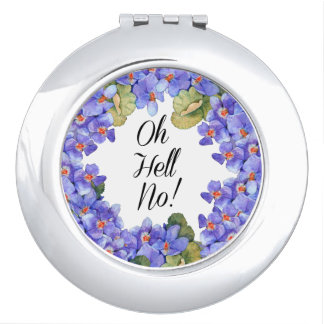 Oh Hell No Compact Mirror
