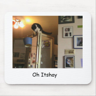 Oh itshay, mouse pad
