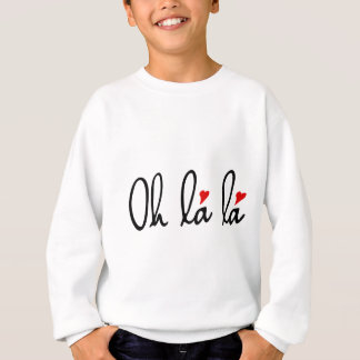 Oh la la, French word art with red hearts Sweatshirt