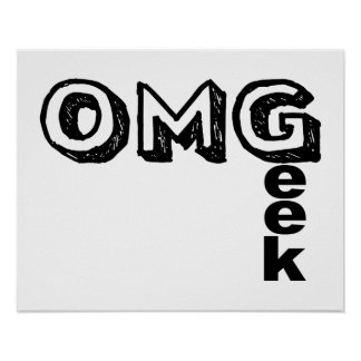 Oh My Geek Poster
