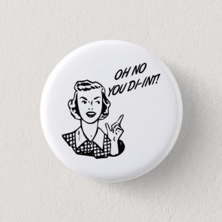 OH NO YOU DI-INT! Retro Housewife 3 Cm Round Badge