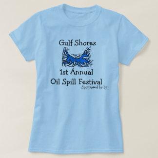 oil spill festival shirt.. T-Shirt