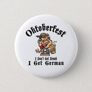 Oktoberfest I don`t Get Drunk Standard, 2¼ Inch 6 Cm Round Badge