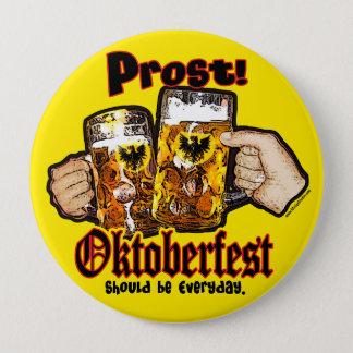 Oktoberfest should be Everyday. 10 Cm Round Badge