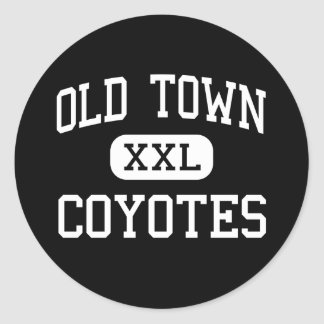 Old Town - Coyotes - High School - Old Town Maine Classic Round Sticker