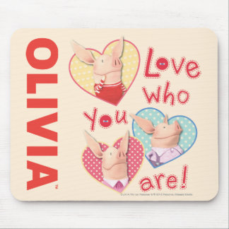 Olivia - Love Who You Are Mouse Pad