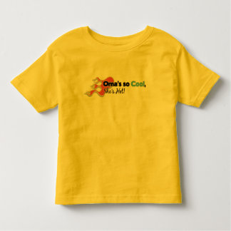 Oma's So Cool She's Hot Toddler T-Shirt