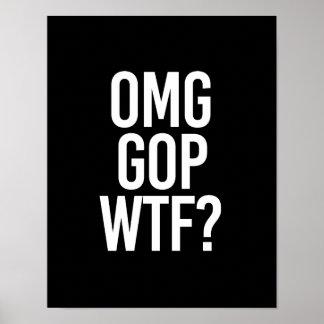 OMG GOP WTF -- - white - Poster