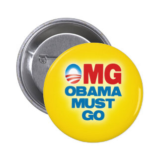 OMG: Obama Must Go Pinback Buttons