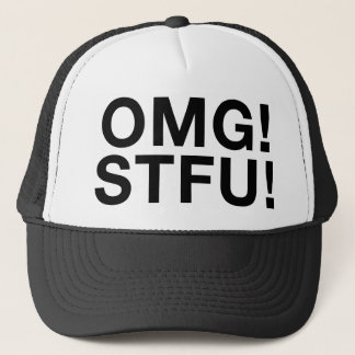 OMG! STFU! TRUCKER HAT