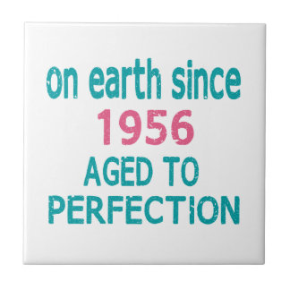 On earth since 1956 aged to perfection small square tile