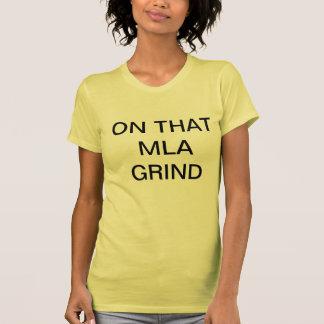 On That MLA Grind T-Shirt
