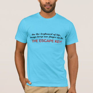 On the keyboard of life, T-Shirt