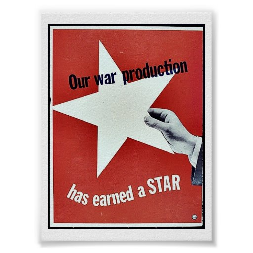 On War Production Has Earned A Star Poster