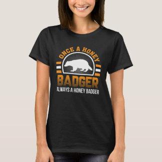 Once Honey Badger Always Honey Badger T-Shirt