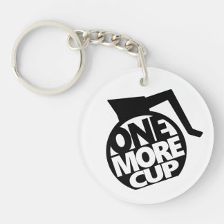 One More Cup Double-Sided Round Acrylic Key Ring