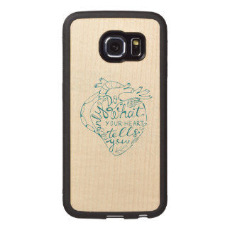 Only Do What Your Heart Tells You 2 Wood Phone Case
