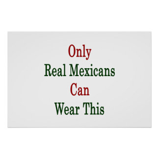 Only Real Mexicans Can Wear This Print