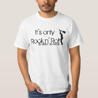 Only Rock n' Roll T-Shirt