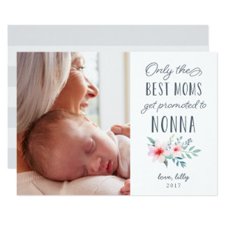 Only the Best Moms Get Promoted to Nonna Photo 13 Cm X 18 Cm Invitation Card
