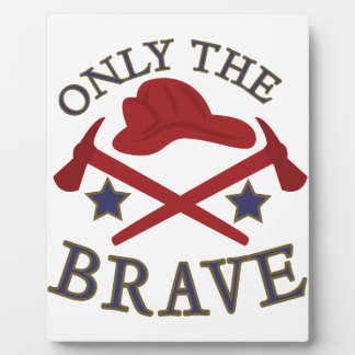 Only The Brave Plaque