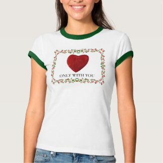 Only with you T-Shirt