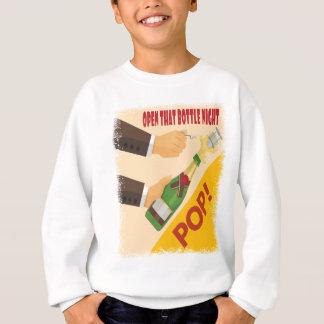 Open That Bottle Night - Appreciation Day Sweatshirt