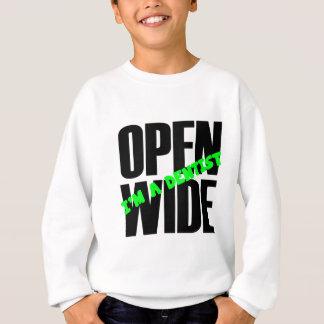 Open Wide, I'm A Dentist Sweatshirt