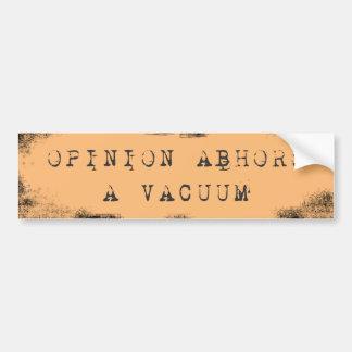 Opinion Abhors a Vacuum Bumper Sticker