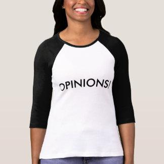 opinions! t-shirts