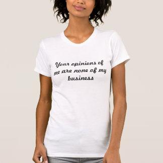 Opinions T Shirts