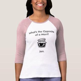 Opposite of a Man T-Shirt