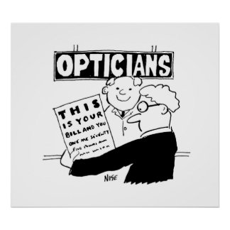Optician Presents His Bill. Funny cartoon about Op Poster
