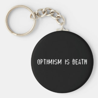 Optimism is Death Basic Round Button Key Ring