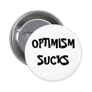 Optimism Sucks Pin