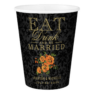 Orange Floral Eat, Drink and be Married -Wedding Paper Cup