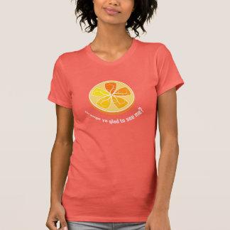 Orange ya glad to see me? (Humorous Punny Tshirt) T Shirts