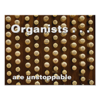 Organists are unstoppable posters
