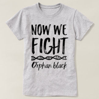 Orphan Black Now We Fight Tee