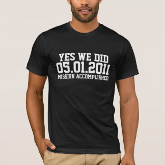 Osama Mission Accomplished T-Shirt