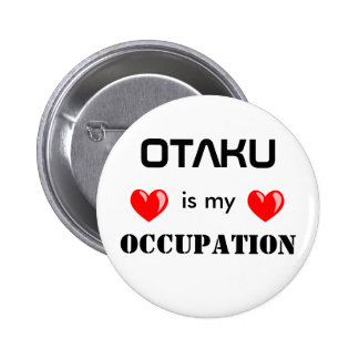 OTAKU is my OCCUPATION | 6 Cm Round Badge