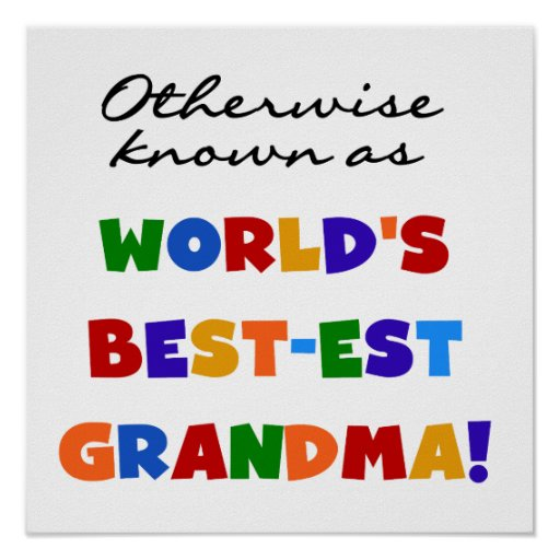 Otherwise Known as Best-est Grandma Gifts Poster
