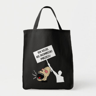 Our rulers are incompetent imbeciles tote bag