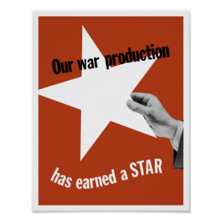 Our War Production Has Earned A Star Poster