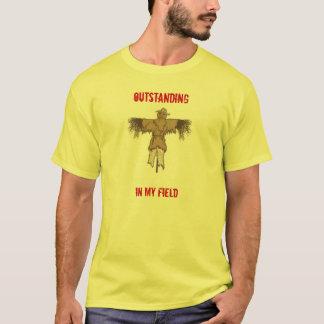 Outstanding in my field, Outstanding, In My Field T-Shirt